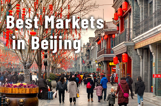 Best Markets in Beijing, China for shopping