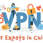 Best VPN for expat in China 2019